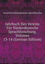 Jahrbuch Des Vereins Fr Niederdeutsche Sprachforschung, Volumes 13-14 (German Edition)