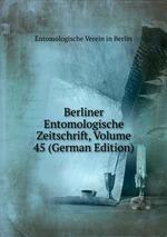 Berliner Entomologische Zeitschrift, Volume 45 (German Edition)
