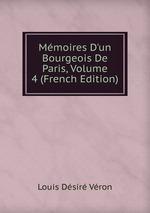 Mmoires D`un Bourgeois De Paris, Volume 4 (French Edition)