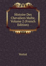 Histoire Des Chevaliers Malte, Volume 2 (French Edition)
