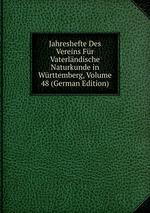 Jahreshefte Des Vereins Fr Vaterlndische Naturkunde in Wrttemberg, Volume 48 (German Edition)