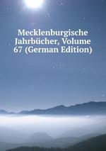 Mecklenburgische Jahrbcher, Volume 67 (German Edition)