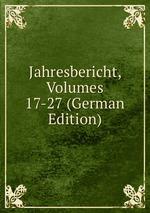 Jahresbericht, Volumes 17-27 (German Edition)