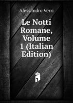 Le Notti Romane, Volume 1 (Italian Edition)