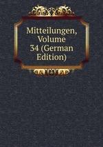 Mitteilungen, Volume 34 (German Edition)