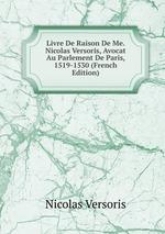 Livre De Raison De Me. Nicolas Versoris, Avocat Au Parlement De Paris, 1519-1530 (French Edition)