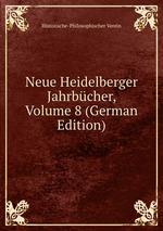 Neue Heidelberger Jahrbcher, Volume 8 (German Edition)