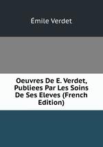 Oeuvres De E. Verdet, Publiees Par Les Soins De Ses Eleves (French Edition)