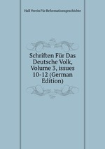 Schriften Fr Das Deutsche Volk, Volume 3,issues 10-12 (German Edition)