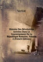 Histoire Des Rvolutions Arrives Dans Le Gouvernement De La Rpublique Romaine, Volume 2 (French Edition)