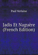 Jadis Et Nagure (French Edition)