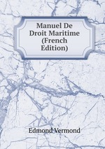 Manuel De Droit Maritime (French Edition)