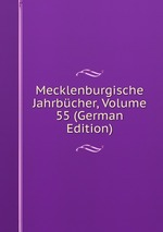 Mecklenburgische Jahrbcher, Volume 55 (German Edition)
