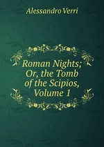 Roman Nights; Or, the Tomb of the Scipios, Volume 1