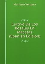 Cultivo De Los Rosales En Macetas (Spanish Edition)