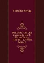 Das Xxvte Fnf Und Zwanzigste Jahr S. Fischer Verlag, 1886-1911 (German Edition)