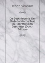 De Geschiedenis Der Nederlandsche Taal, in Hoofdtrekken Geschetst (Dutch Edition)