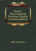 Psycho-Physiologische Protisten-Studien (German Edition)