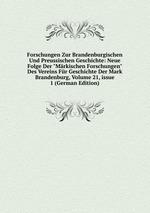 """Forschungen Zur Brandenburgischen Und Preussischen Geschichte: Neue Folge Der """"Mrkischen Forschungen"""" Des Vereins Fr Geschichte Der Mark Brandenburg, Volume 21,issue 1 (German Edition)"""