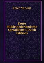 Korte Middelnederlandsche Spraakkunst (Dutch Edition)