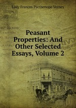 Peasant Properties: And Other Selected Essays, Volume 2
