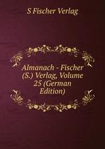 Almanach - Fischer (S.) Verlag, Volume 25 (German Edition)