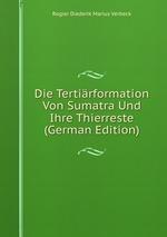 Die Tertirformation Von Sumatra Und Ihre Thierreste (German Edition)