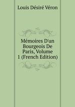 Mmoires D`un Bourgeois De Paris, Volume 1 (French Edition)