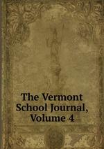 The Vermont School Journal, Volume 4