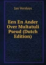 Een En Ander Over Multatuli Pseud (Dutch Edition)