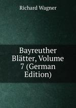 Bayreuther Bltter, Volume 7 (German Edition)