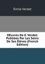 OEuvres De E. Verdet: Publies Par Les Soins De Ses lves (French Edition)