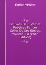 Oeuvres De E. Verdet, Publiees Par Les Soins De Ses Eleves, Volume 8 (French Edition)