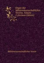 Organ Der Militrwissenschaftlichen Vereine, Volume 2 (German Edition)