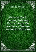 Oeuvres De E. Verdet, Publiees Par Les Soins De Ses Eleves, Volume 6 (French Edition)