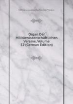 Organ Der Militrwissenschaftlichen Vereine, Volume 52 (German Edition)