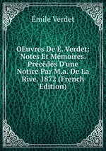 OEuvres De . Verdet: Notes Et Mmoires. Prcds D`une Notice Par M.a. De La Rive. 1872 (French Edition)
