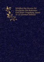Schriften Des Vereins Fr Geschichte Des Bodensees Und Seiner Umgebung, Issues 21-22 (German Edition)