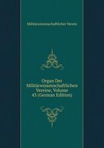 Organ Der Militrwissenschaftlichen Vereine, Volume 43 (German Edition)