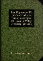 Les Voyageurs Et Les Naturalistes Dans L`auvergne Et Dans Le Velay (French Edition)