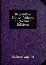 Bayreuther Bltter, Volume 21 (German Edition)