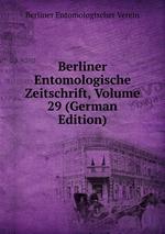 Berliner Entomologische Zeitschrift, Volume 29 (German Edition)