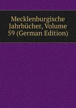 Mecklenburgische Jahrbcher, Volume 59 (German Edition)