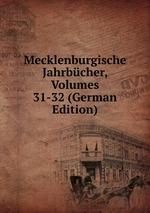 Mecklenburgische Jahrbcher, Volumes 31-32 (German Edition)
