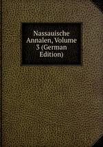 Nassauische Annalen, Volume 3 (German Edition)
