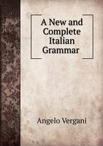 A New and Complete Italian Grammar