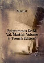 Epigrammes De M. Val. Martial, Volume 4 (French Edition)