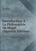 Introduction La Philosophie De Hegel (Spanish Edition)