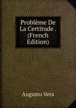 Problme De La Certitude . (French Edition)