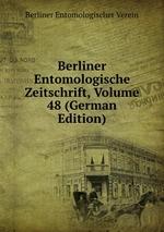 Berliner Entomologische Zeitschrift, Volume 48 (German Edition)